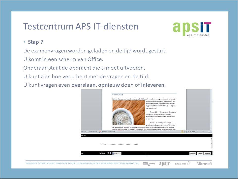 Testcentrum APS IT-diensten Stap 7 De examenvragen worden geladen en de tijd wordt gestart.