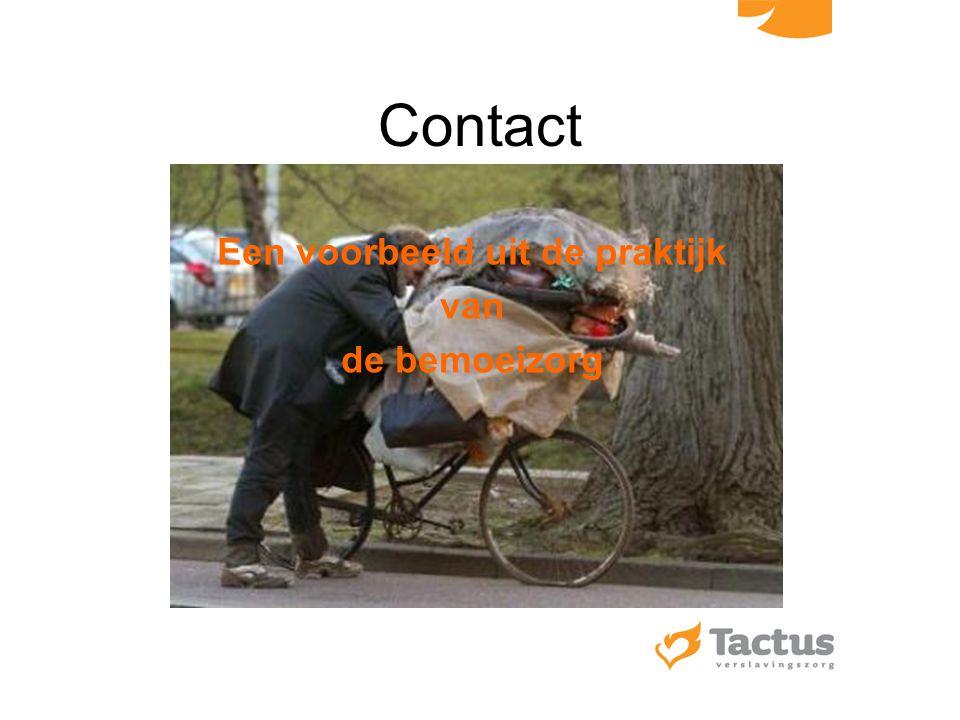 Contact Een voorbeeld uit de praktijk van de bemoeizorg
