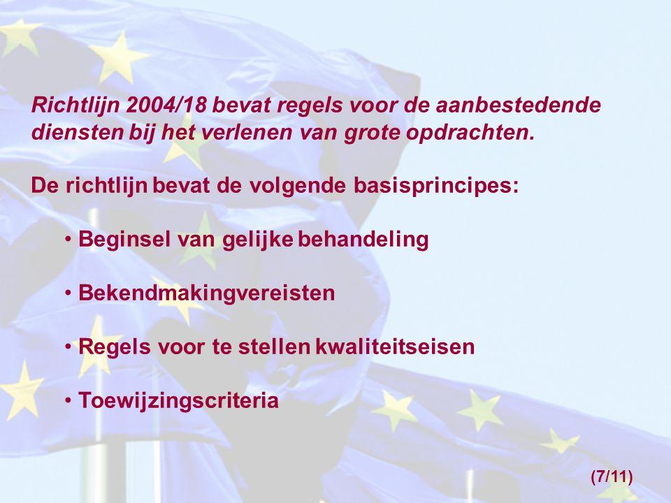 Richtlijn 2004/18 bevat regels voor de aanbestedende diensten bij het verlenen van grote opdrachten.