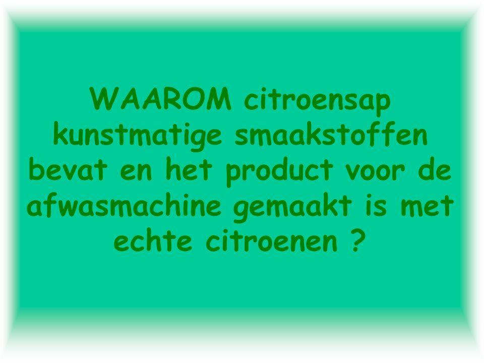 WAAROM citroensap kunstmatige smaakstoffen bevat en het product voor de afwasmachine gemaakt is met echte citroenen