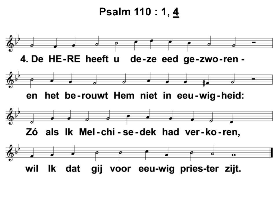 4 Psalm 110 : 1, 4