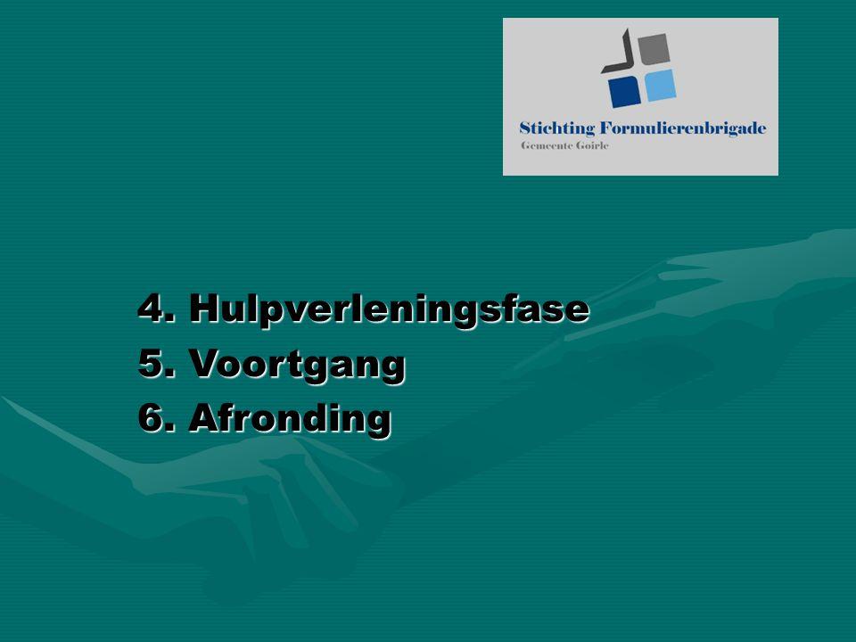 4. Hulpverleningsfase 5. Voortgang 6. Afronding