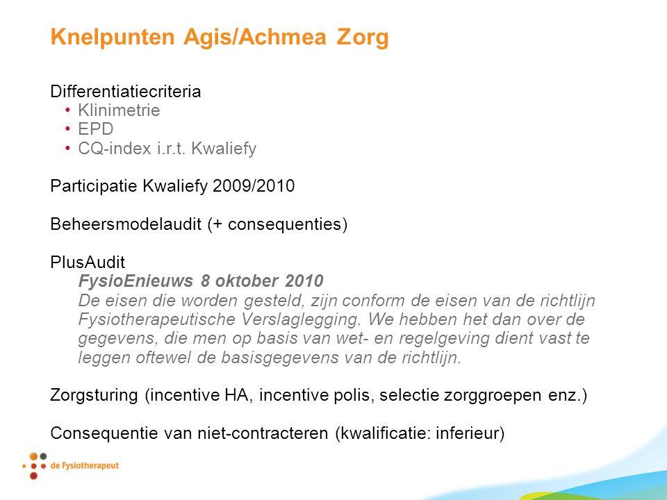 Knelpunten Agis/Achmea Zorg Differentiatiecriteria Klinimetrie EPD CQ-index i.r.t.