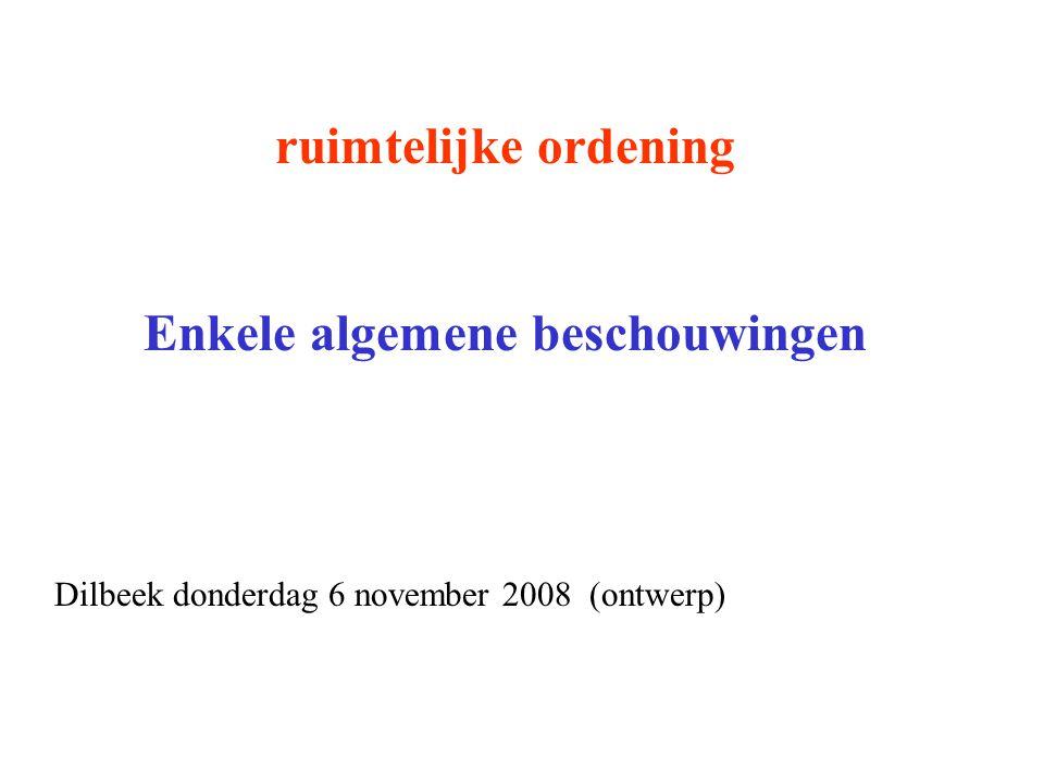 ruimtelijke ordening Enkele algemene beschouwingen Dilbeek donderdag 6 november 2008 (ontwerp)