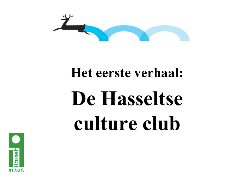 Het eerste verhaal: De Hasseltse culture club