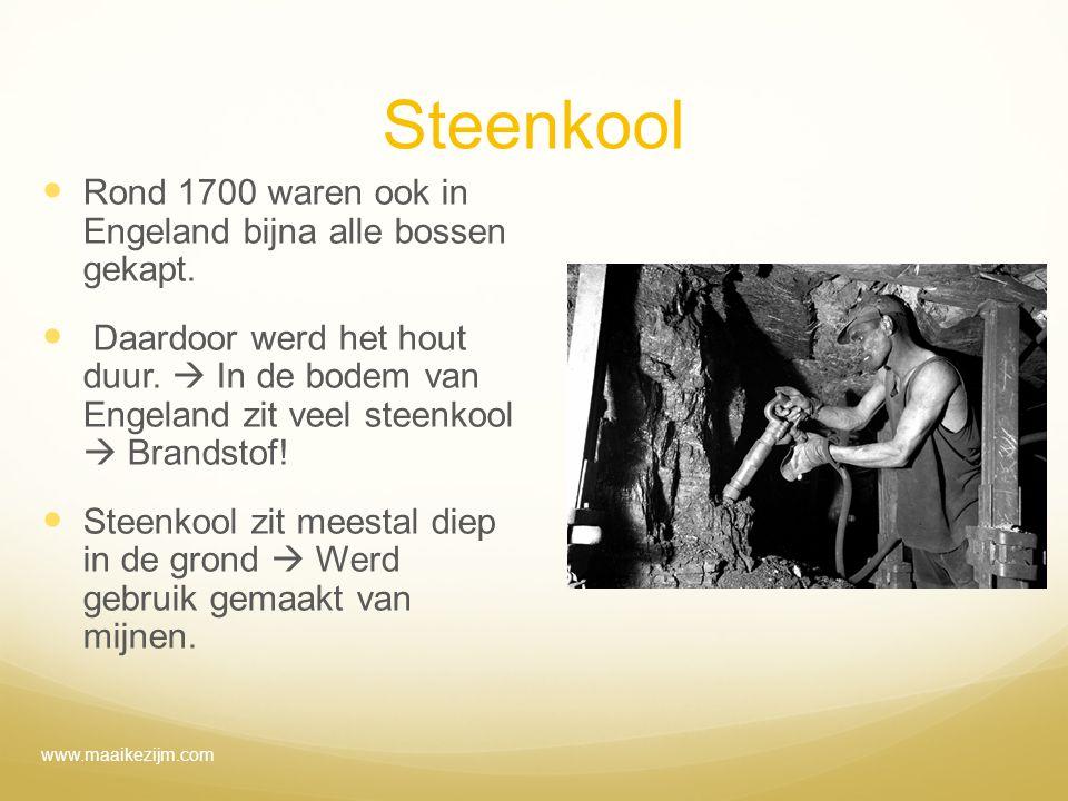 Steenkool Rond 1700 waren ook in Engeland bijna alle bossen gekapt. Daardoor werd het hout duur.  In de bodem van Engeland zit veel steenkool  Brand