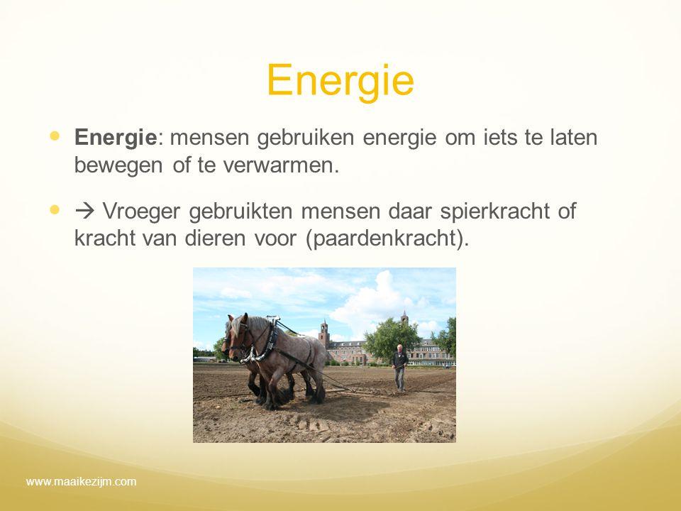 Energie Energie: mensen gebruiken energie om iets te laten bewegen of te verwarmen.  Vroeger gebruikten mensen daar spierkracht of kracht van dieren