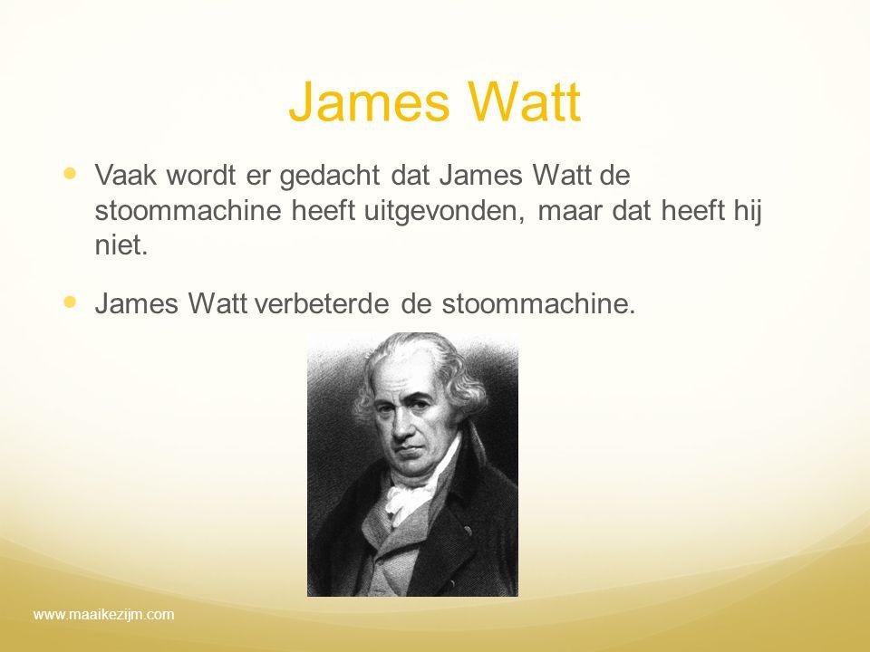 James Watt Vaak wordt er gedacht dat James Watt de stoommachine heeft uitgevonden, maar dat heeft hij niet. James Watt verbeterde de stoommachine. www
