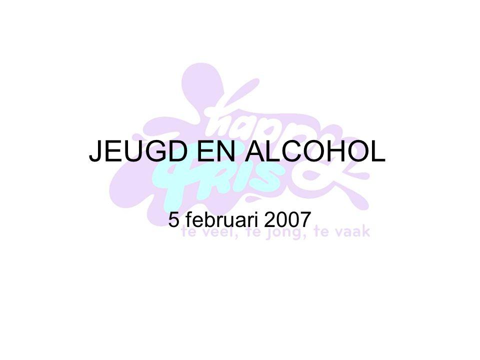 JEUGD EN ALCOHOL 5 februari 2007