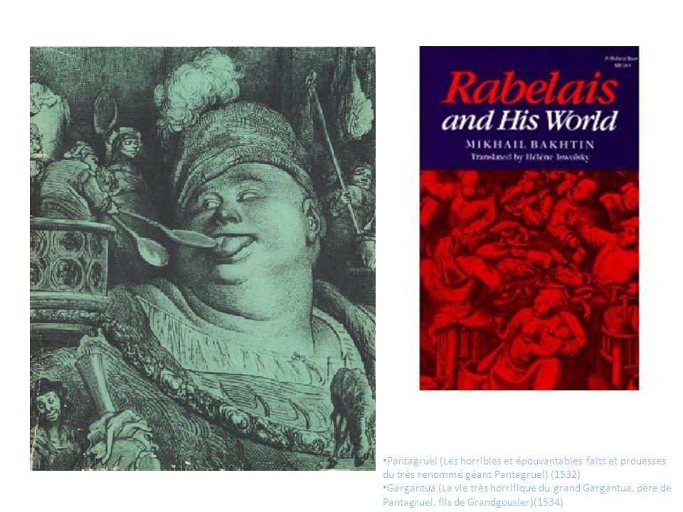 Pantagruel (Les horribles et épouvantables faits et prouesses du très renommé géant Pantagruel) (1532) Gargantua (La vie très horrifique du grand Garg