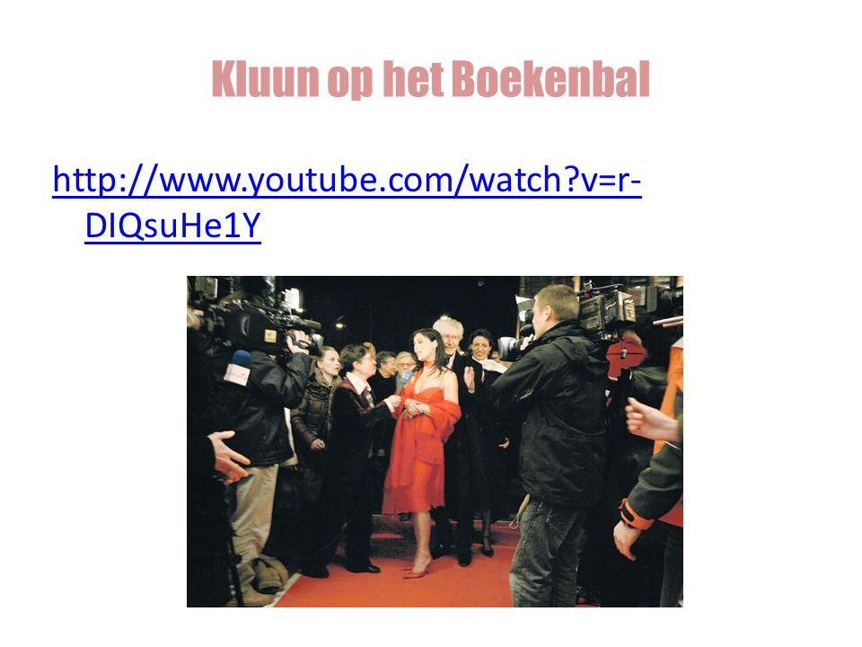 http://www.youtube.com/watch?v=r- DIQsuHe1Y Kluun op het Boekenbal