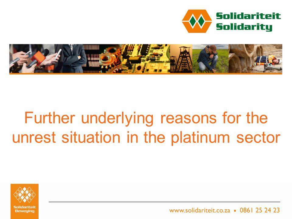 Titel van aanbieding – Subtitel van aanbieding Naam van aanbieder Plek, Datum Further underlying reasons for the unrest situation in the platinum sector