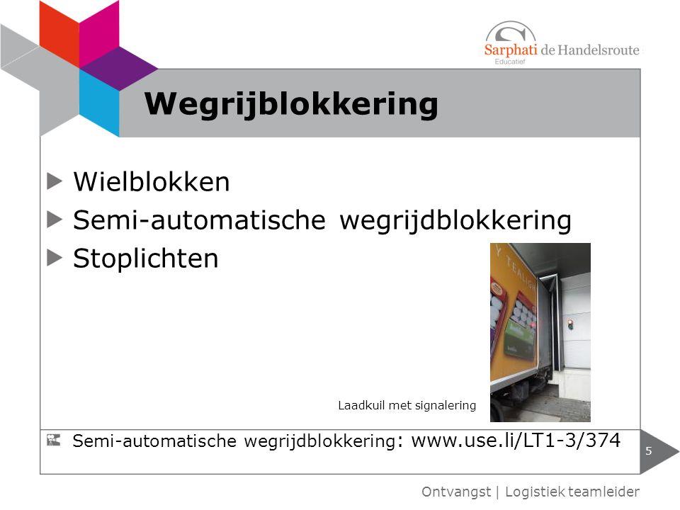 Wielblokken Semi-automatische wegrijdblokkering Stoplichten Laadkuil met signalering 5 Ontvangst | Logistiek teamleider Wegrijblokkering Semi-automati