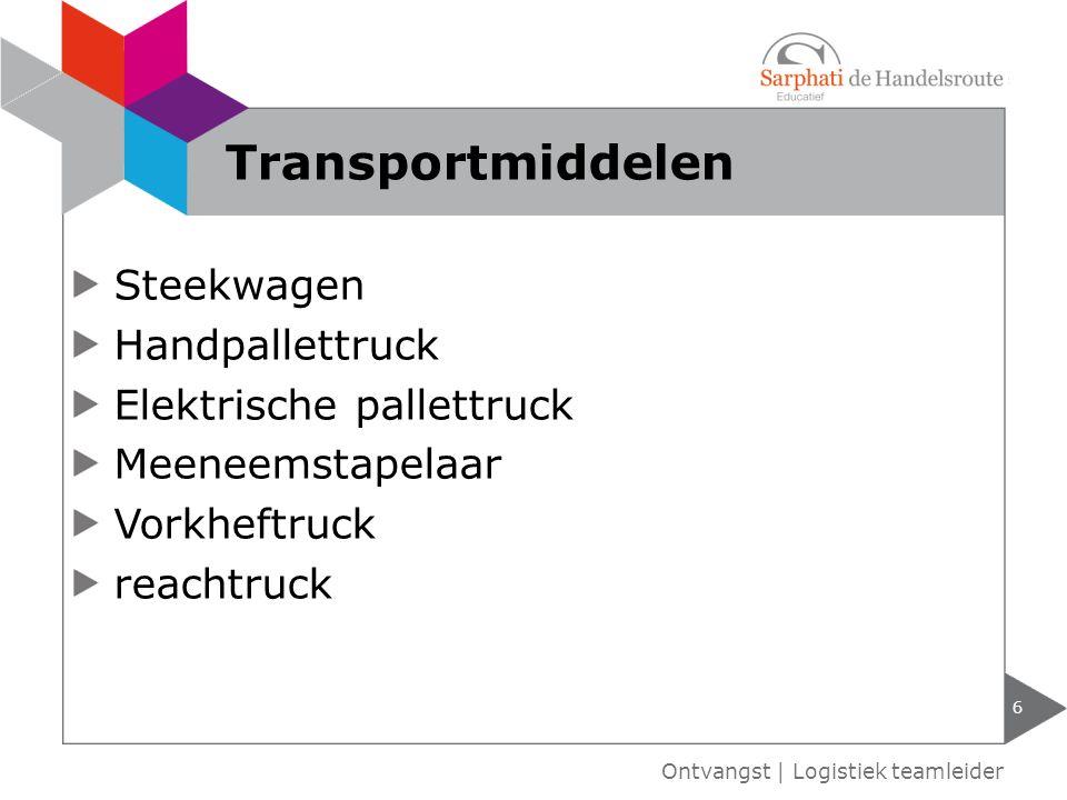 Steekwagen Handpallettruck Elektrische pallettruck Meeneemstapelaar Vorkheftruck reachtruck 6 Ontvangst | Logistiek teamleider Transportmiddelen