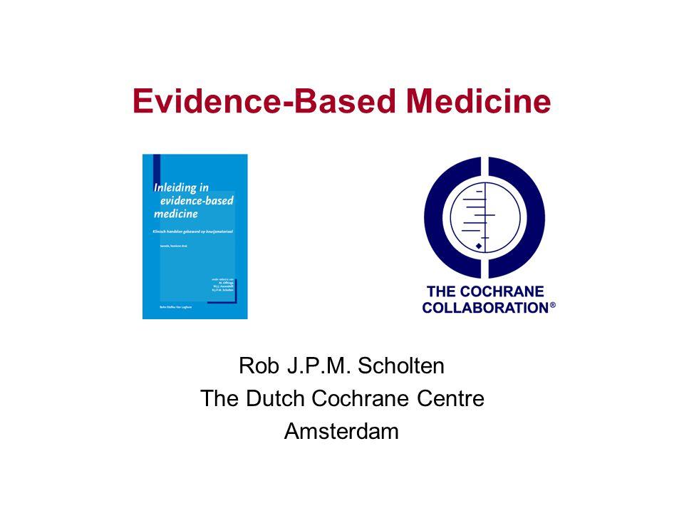 2 Wat is Evidence-Based Medicine.Wat doet The Cochrane Collaboration.