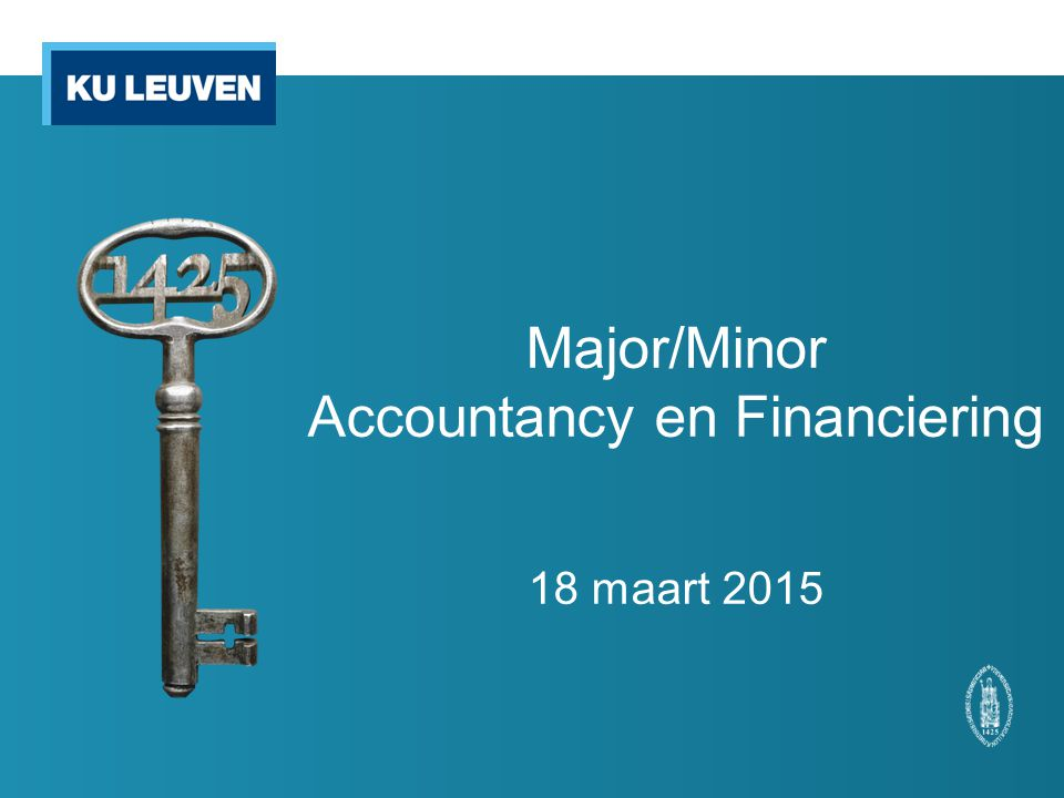 Keuze Initiële masters o Master TEW: major/minor accountancy en financiering o Master HIR: major/minor accountancy en financiering, minor accountancy en minor Finance o Master of Business Economics: major/minor Financial Economics en minor Accounting and Auditing o Master in de accountancy en het revisoraat