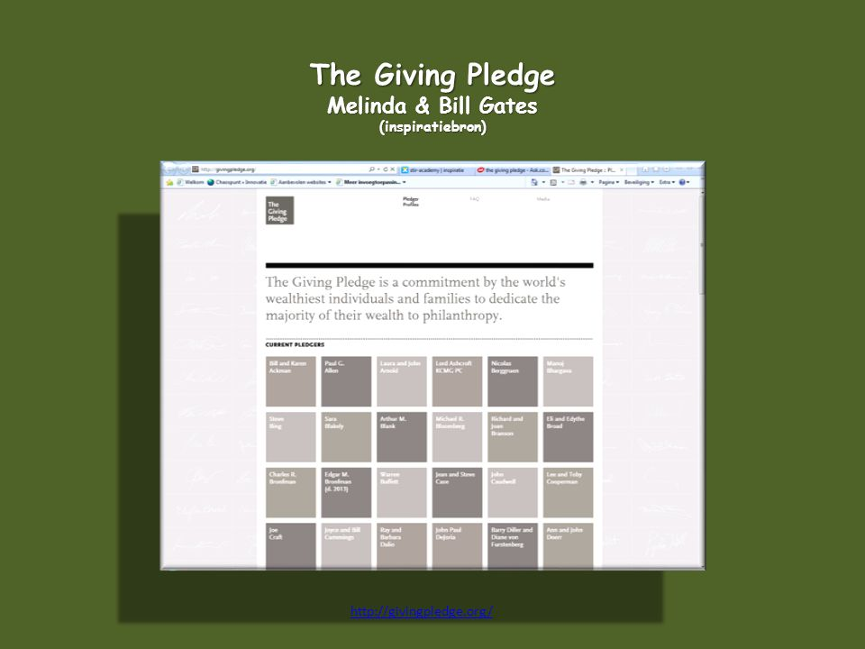 The Giving Pledge Melinda & Bill Gates (inspiratiebron) http://givingpledge.org/