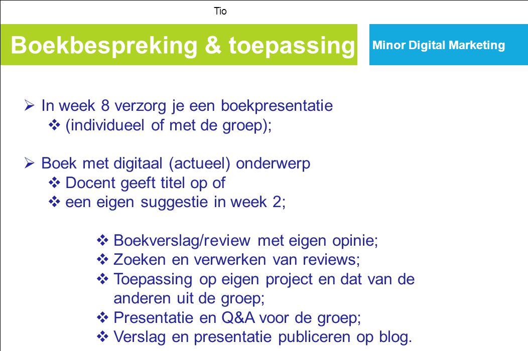 Minor Digital Marketing Digitale Strategie Deel 1 Tio Klantgedrag onder andere (komt later uitgebreider aan de orde) Zoek/orientatiegedrag; Clickgedrag; Koopgedrag; Participatiegedrag; Multi (omni) channel; Mobiel gedrag; Beleving/Engagement.