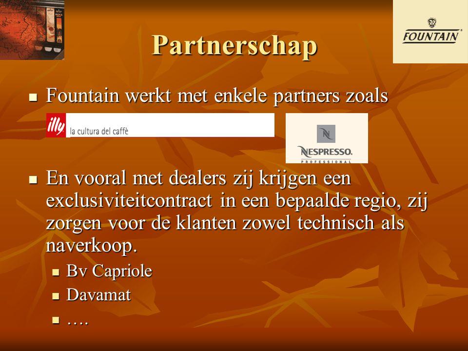 Partnerschap Fountain werkt met enkele partners zoals Fountain werkt met enkele partners zoals En vooral met dealers zij krijgen een exclusiviteitcont