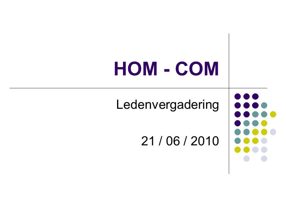 HOM - COM Ledenvergadering 21 / 06 / 2010