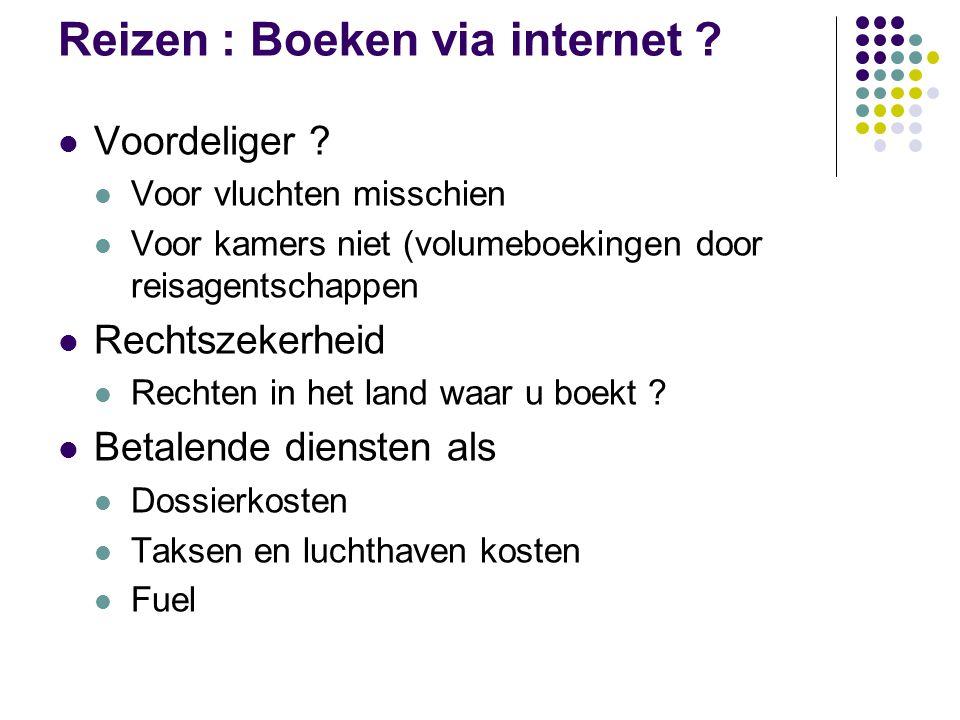 Reizen : Boeken via internet ? Voordeliger ? Voor vluchten misschien Voor kamers niet (volumeboekingen door reisagentschappen Rechtszekerheid Rechten