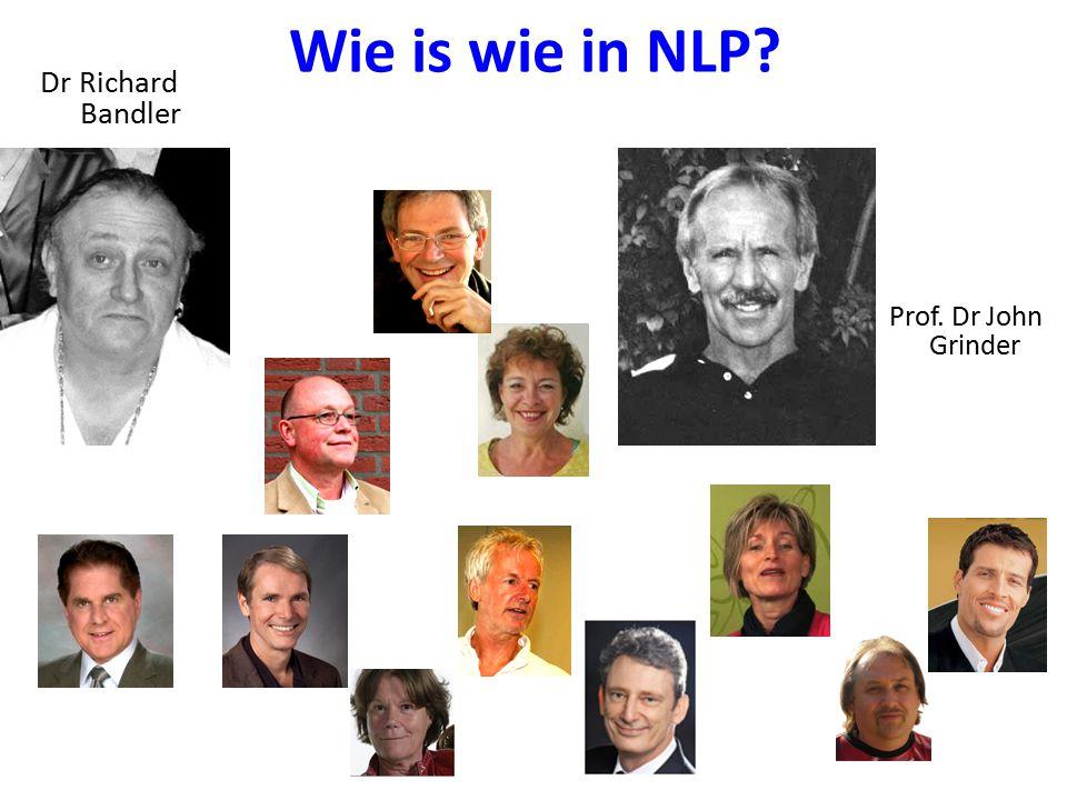 Wie is wie in NLP? Dr Richard Bandler Prof. Dr John Grinder