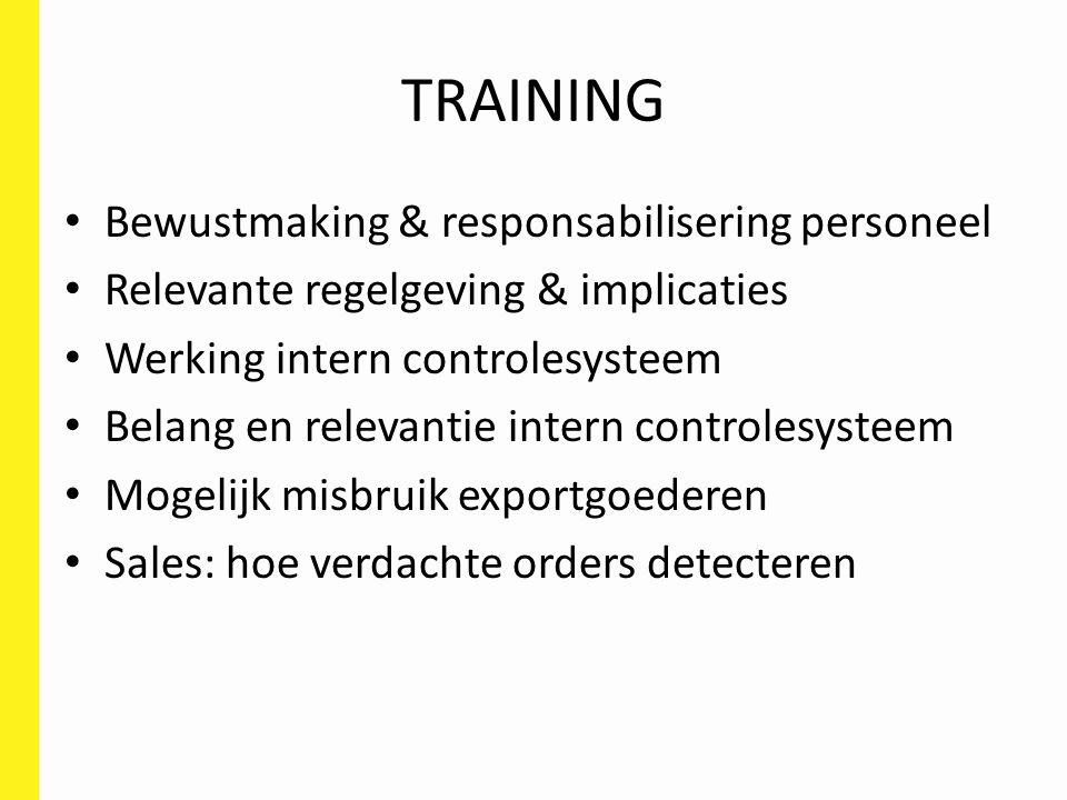 TRAINING Bewustmaking & responsabilisering personeel Relevante regelgeving & implicaties Werking intern controlesysteem Belang en relevantie intern co