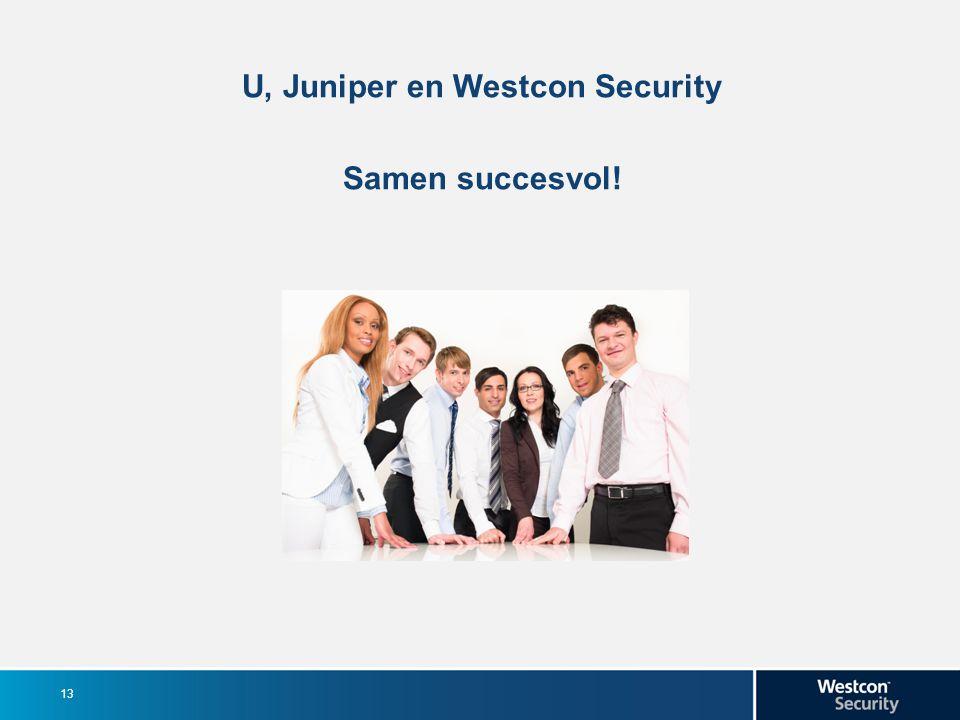 U, Juniper en Westcon Security Samen succesvol! 13
