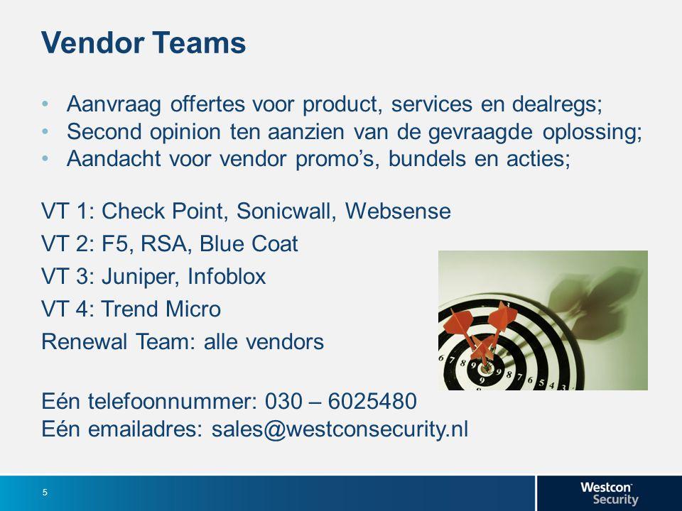 Vendor Teams Aanvraag offertes voor product, services en dealregs; Second opinion ten aanzien van de gevraagde oplossing; Aandacht voor vendor promo's