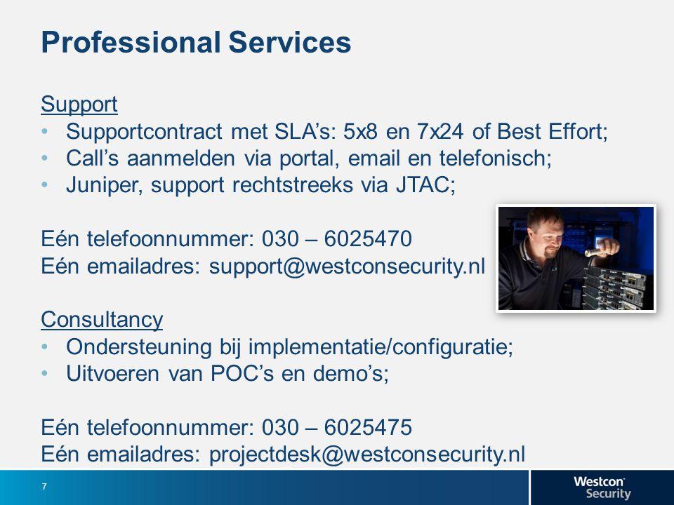 Professional Services Support Supportcontract met SLA's: 5x8 en 7x24 of Best Effort; Call's aanmelden via portal, email en telefonisch; Juniper, suppo
