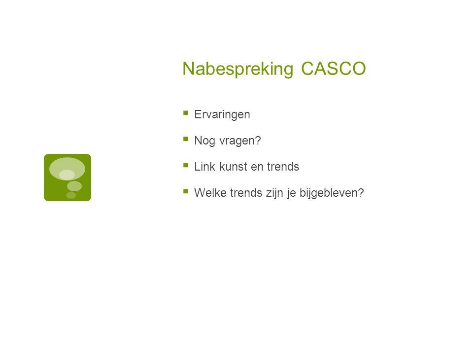 Nabespreking CASCO  Ervaringen  Nog vragen.