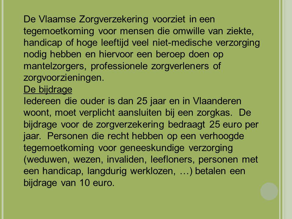 De Vlaamse Zorgverzekering voorziet in een tegemoetkoming voor mensen die omwille van ziekte, handicap of hoge leeftijd veel niet-medische verzorging nodig hebben en hiervoor een beroep doen op mantelzorgers, professionele zorgverleners of zorgvoorzieningen.