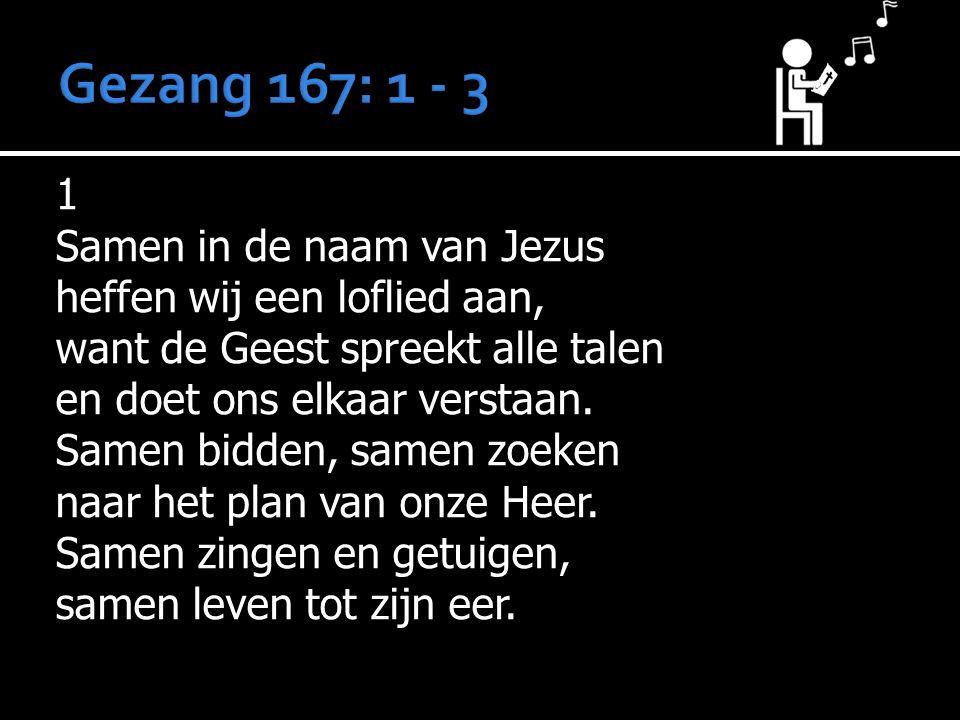 2 Heel de wereld moet het weten dat God niet veranderd is.
