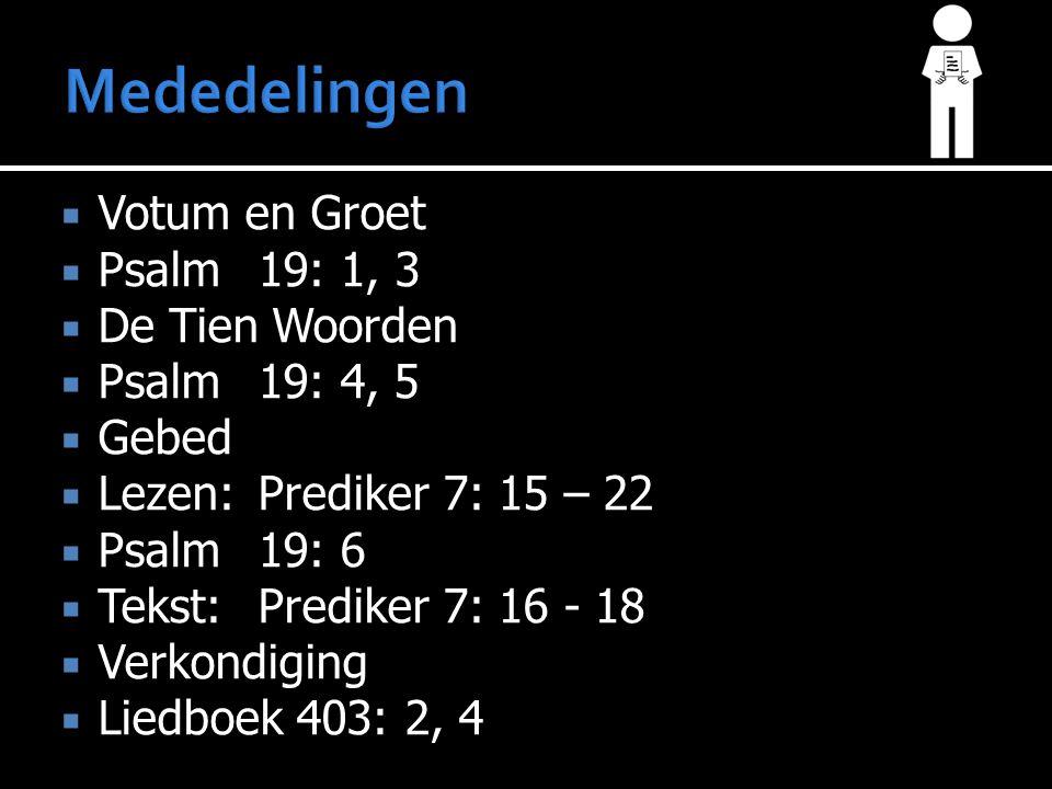  Preek  Liedboek 403: 2, 4  Gebed  Collecte  Gezang 121: 7 - 9  Zegen