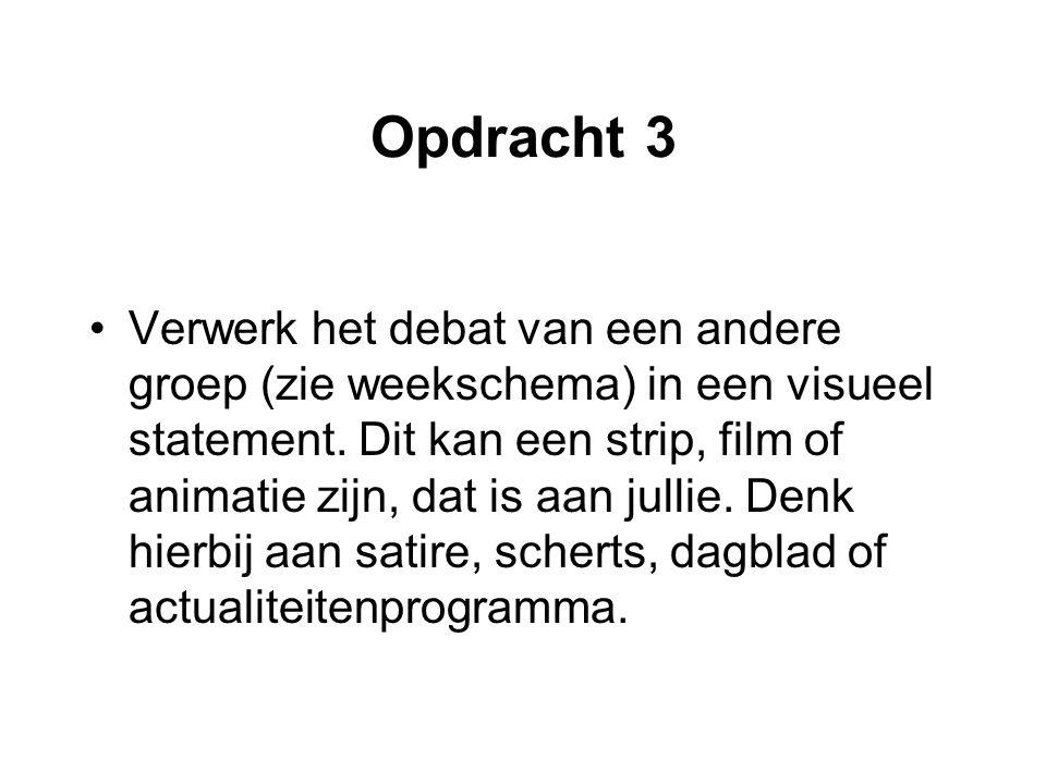 Opdracht 3 Verwerk het debat van een andere groep (zie weekschema) in een visueel statement.