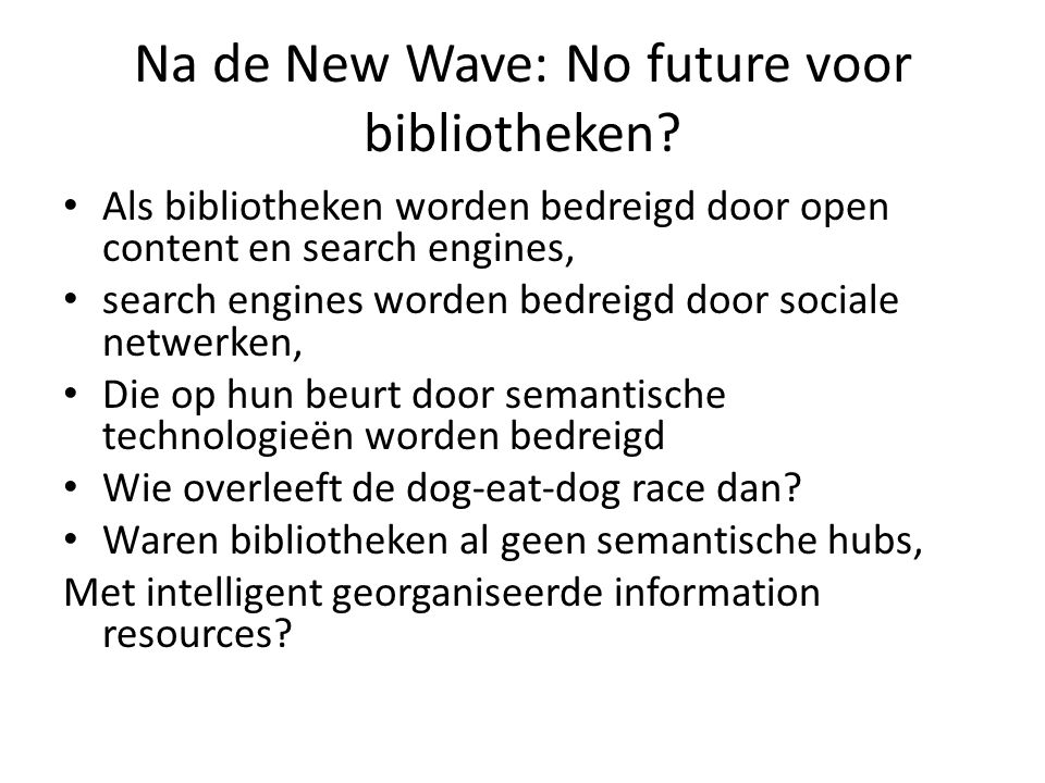 Na de New Wave: No future voor bibliotheken.
