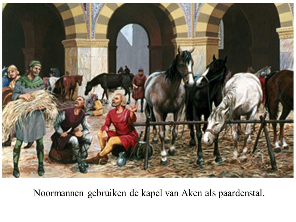 Noormannen gebruiken de kapel van Aken als paardenstal.