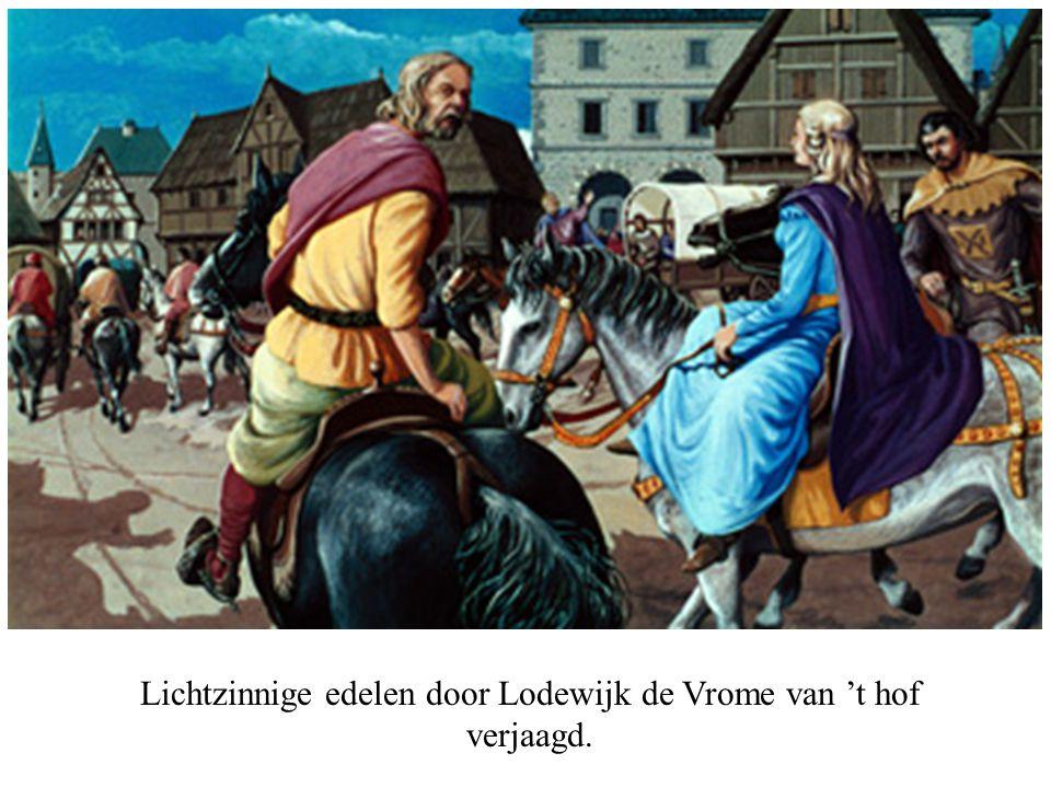 Lichtzinnige edelen door Lodewijk de Vrome van 't hof verjaagd.
