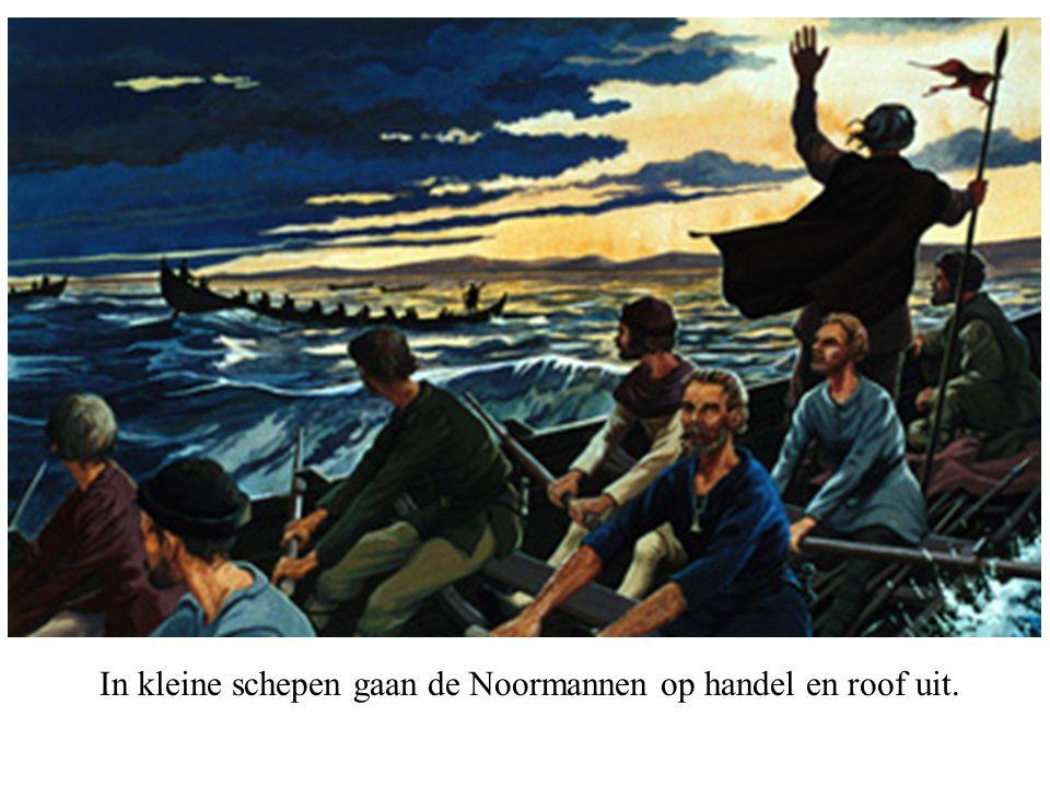 In kleine schepen gaan de Noormannen op handel en roof uit.