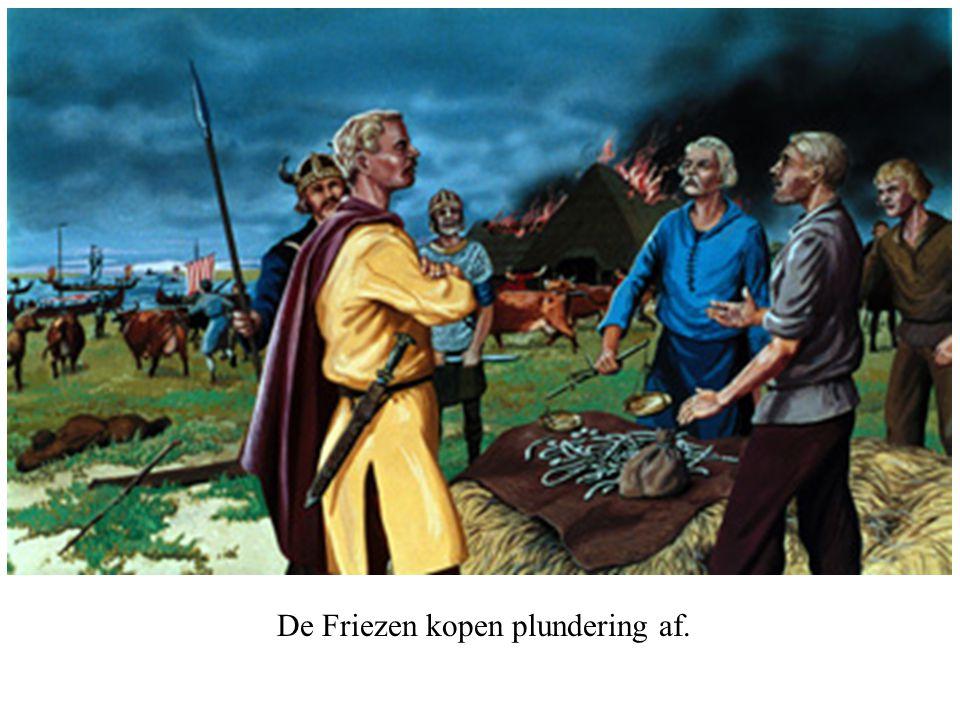 De Friezen kopen plundering af.