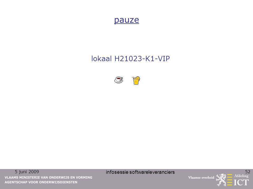 5 juni 2009 infosessie softwareleveranciers 52 pauze lokaal H21023-K1-VIP
