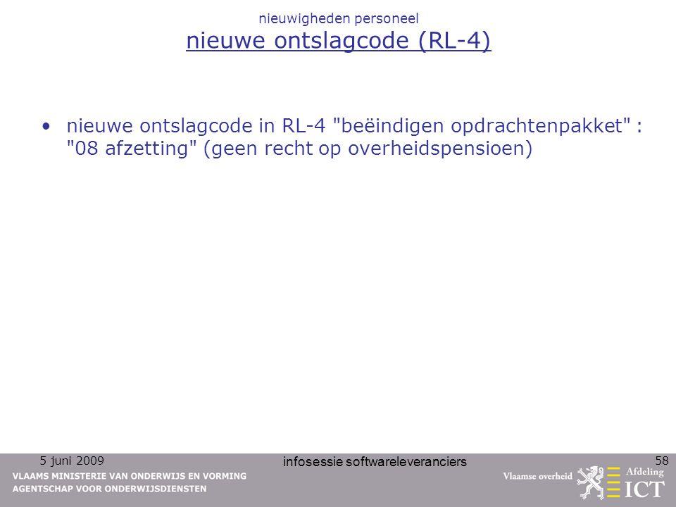 5 juni 2009 infosessie softwareleveranciers 58 nieuwigheden personeel nieuwe ontslagcode (RL-4) nieuwe ontslagcode in RL-4