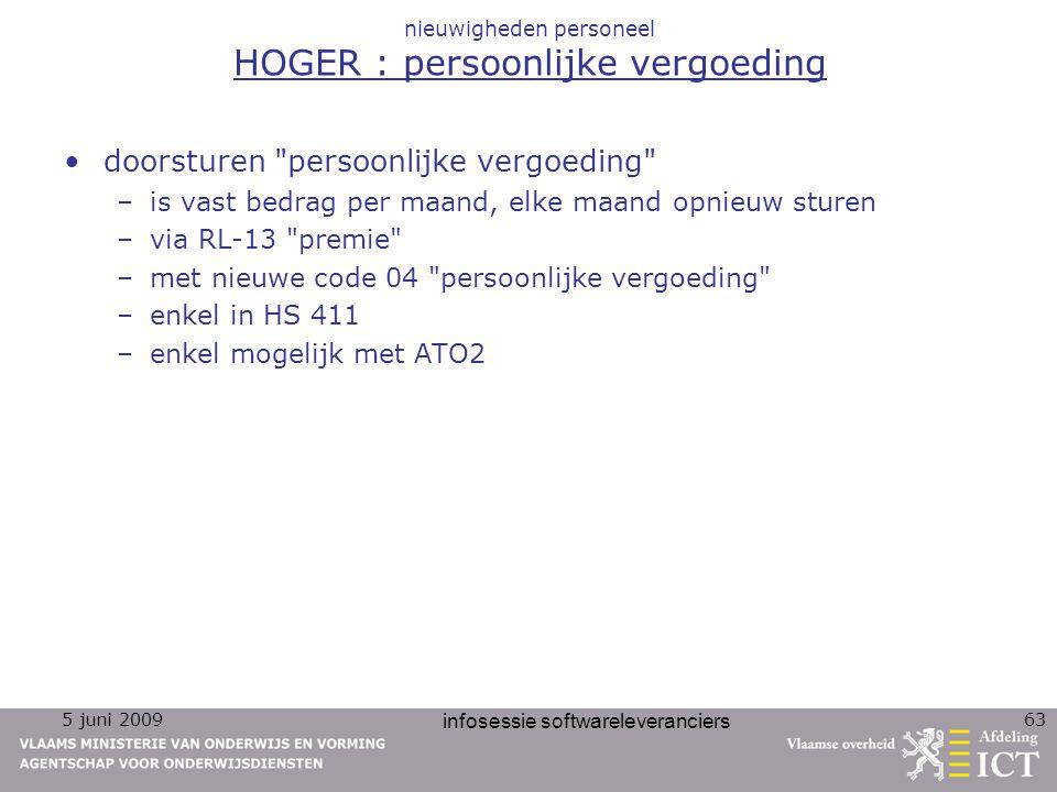 5 juni 2009 infosessie softwareleveranciers 63 nieuwigheden personeel HOGER : persoonlijke vergoeding doorsturen