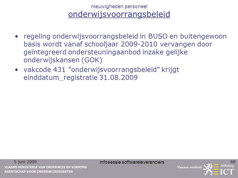5 juni 2009 infosessie softwareleveranciers 68 nieuwigheden personeel onderwijsvoorrangsbeleid regeling onderwijsvoorrangsbeleid in BUSO en buitengewo