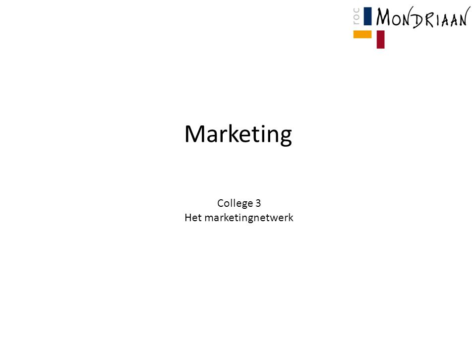 Het marketingnetwerk Marktgroepen Groepen die op de markt aanwezig zijn: Organisatie Concurrenten Afnemers (klanten / gasten) Leveranciers (toeleverende bedrijven) Publieksgroepen Omgevingsfactoren Wij redeneren voor dit vak altijd vanuit de organisatie