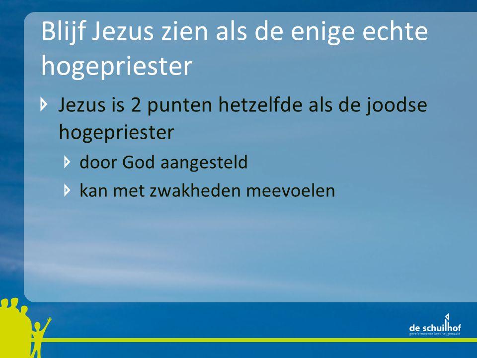 Jezus is 2 punten hetzelfde als de joodse hogepriester door God aangesteld kan met zwakheden meevoelen