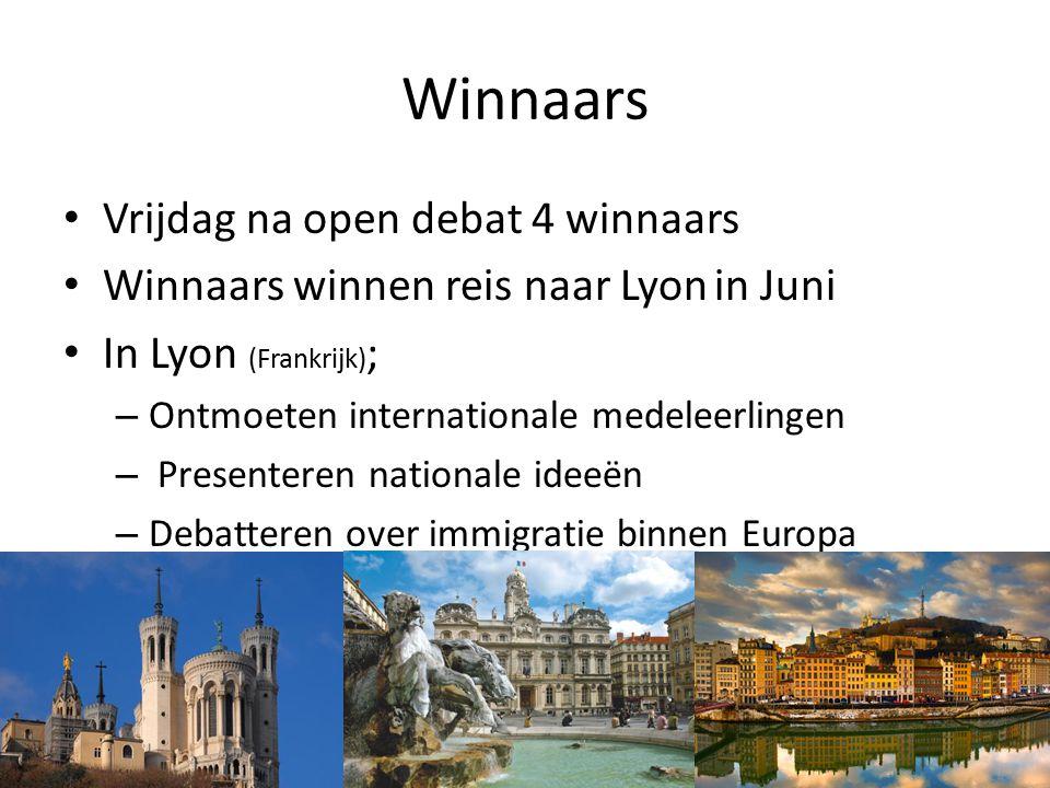 Winnaars Vrijdag na open debat 4 winnaars Winnaars winnen reis naar Lyon in Juni In Lyon (Frankrijk) ; – Ontmoeten internationale medeleerlingen – Pre