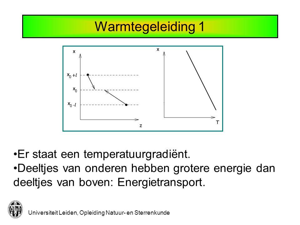 Universiteit Leiden, Opleiding Natuur- en Sterrenkunde Warmtegeleiding 2 A Lage T Hoge T Warmtestroom:
