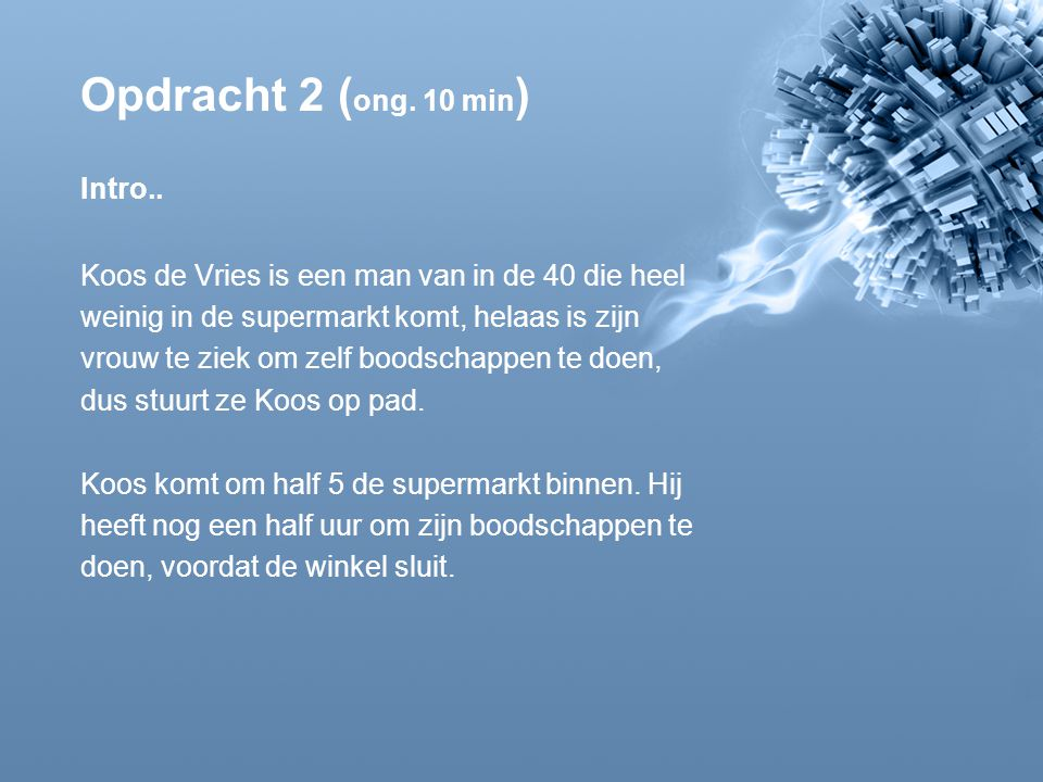 Opdracht 2 ( ong. 10 min ) Intro..
