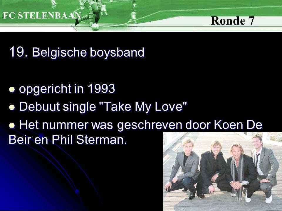 19. Belgische boysband opgericht in 1993 opgericht in 1993 Debuut single